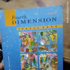Libros de segunda mano: FOURTH DIMENSION COURSE BOOK, ROBERT O'NEILL AND PATRICIA MUGGLESTONE. EN INGLÉS. L.8136-1101. Lote 295486133