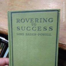 Libros de segunda mano: ROVERING TO SUCCESS, LORD BADEN-POWELL. EN INGLÉS. L.8136-1114. Lote 295488983