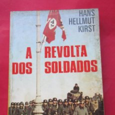 Libros de segunda mano: ´A REVOLTA DOS SOLDADOS´. HANS HELLMUT KIRST. 1977. 486 PÁGINAS.. Lote 295502573