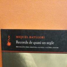 Libros de segunda mano: RECORDS DE QUASI UN SEGLE. MIQUEL BATLLORI. QUADERNS CREMA. Lote 295648428