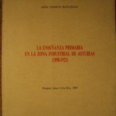 Libros de segunda mano: LA ENSEÑANZA PRIMARIA EN LA ZONA INDUSTRIAL DE ASTURIAS 1898-1923. AIDA TERRÓN BAÑUELOS. 1990.. Lote 26611321