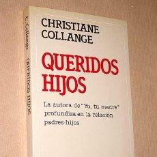 Libros de segunda mano: QUERIDOS HIJOS. CHRISTIANE COLLANGE. SEIX BARRAL, 1987. RELACIÓN PADRES - HIJOS. AUTOAYUDA. ++++++++. Lote 24536700