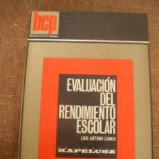 Libros de segunda mano: EVALUACIÓN DEL RENDIMIENTO ESCOLAR-LUIS ARTURO LEMUS-1ª. EDC. 1974- EDT. KAPELUSZ-. Lote 16306402