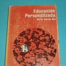 Libros de segunda mano: EDUCACION PERSONALIZADA. VICTOR GARCIA HOZ. INSTITUTO PEDAGOGICO DEL C.S.I.C. 1970. Lote 25848828