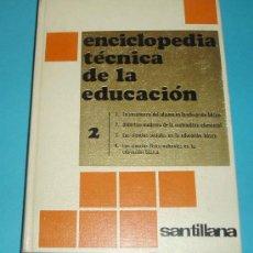 Libros de segunda mano: TOMO 2 DE LA ENCICLOPEDIA TECNICA DE LA EDUCACION. SANTILLANA. 1970. Lote 25290860