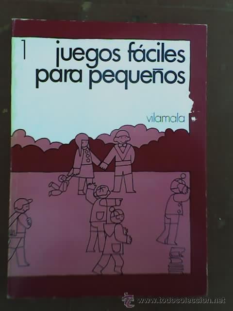 JUEGOS FACILES PARA PEQUEÑOS, POR J. BOULANGER - EDITORIAL VILAMALA - BARCELONA - 1972 (Libros de Segunda Mano - Ciencias, Manuales y Oficios - Pedagogía)