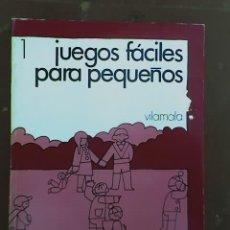 Libros de segunda mano: JUEGOS FACILES PARA PEQUEÑOS, POR J. BOULANGER - EDITORIAL VILAMALA - BARCELONA - 1972. Lote 19210408