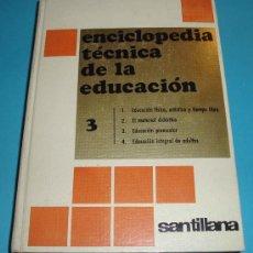 Libros de segunda mano: TOMO 3 DE LA ENCICLOPEDIA TECNICA DE LA EDUCACION. SANTILLANA. 1970. Lote 25290861