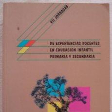 Libros de segunda mano: VII JORNADAS DE EXPERIENCIAS DOCENTES EN EDUCACION INFANTIL PRIMARIA Y SECUNDARIA - ALCAÑIZ 1994.. Lote 27083930