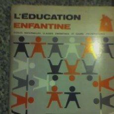 Libros de segunda mano: L'EDUCATION ENFANTINE, POR FERNAND NATHAN (EN FRANCÉS) - FRANCIA - 1969 - RARO!!. Lote 26781568