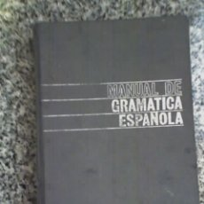 Libros de segunda mano: MANUAL DE GRAMATICA ESPAÑOLA, POR RAFAEL SECO - AGUILAR - MADRID - 1967. Lote 22913201