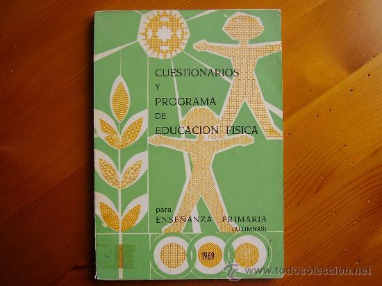 LIBRO CUESTIONARIOS Y PROGRAMA DE EDUCACION FISICA. ENSEÑANZA PRIMARIA (ALUMNAS) 1969. (Libros de Segunda Mano - Ciencias, Manuales y Oficios - Pedagogía)
