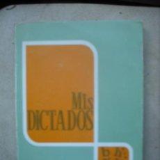 Libros de segunda mano: MIS DICTADOS DE ANDRÉS PASCUAL MARTÍNEZ ( LIBRO DEL ALUMNO)5º CURSO DEL AÑO 1978 EDITORIAL OCHOA . Lote 21277178