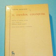 Libros de segunda mano: EL ESPAÑOL COLOQUIAL. WERNER BEINHAUER. EDIT. GREDOS. BIBLIOTECA ROMÁNICA HISPÁNICA. Lote 27086027