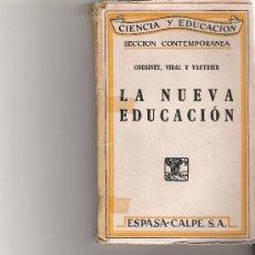 Libros de segunda mano: LA NUEVA EDUCACION - COUSINET VIDAL Y VAUTHIER - ESPASA CALPE. Lote 18403061