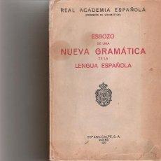 Libros de segunda mano: ESBOZO DE UNA NUEVA GRAMATICA DE LA LENGUA ESPAÑOLA - ESPASA CALPE. Lote 18404907
