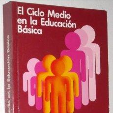 Libros de segunda mano: EL CICLO MEDIO EN LA EDUCACIÓN BÁSICA POR CARLOS ARRIBAS Y OTROS DE SANTILLANA EN MADRID 1985. Lote 20178314