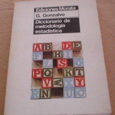 Libros de segunda mano: DICCIONARIO DE METODOLOGÍA ESTADÍSTICA- G. GONZALVO.. Lote 19041907