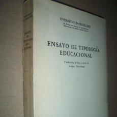 Libros de segunda mano: ENSAYO DE TIPOLOGÍA EDUCACIONAL. / EVERARDO BACKHEUSER, 1950. Lote 19099593