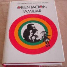 Libros de segunda mano: ORIENTACION FAMILIAR - JAVIER MARQUIEGUI, JUAN JOSE BRUNET - COLECCION ESCUELA PARA PADRES.. Lote 19250651
