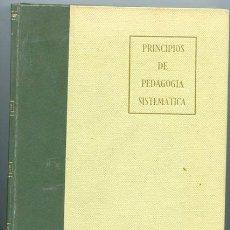 Libros de segunda mano: PRINCIPIOS DE PEDAGOGIA SISTEMÁTICA (5ª EDICIÓN - 1970). Lote 27060637