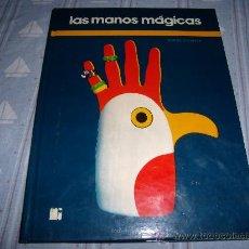 Libros de segunda mano: LAS MANOS MÁGICAS - NOËLLE LAVAIVRE - 1976 - JUEGOS MANUALES PARA DIBUJAR, RECORTAR, DOBLAR, PINTAR.. Lote 37089720