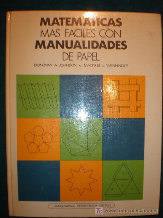 MATEMATICAS FACILES CON MANUALIDADES DE PAPEL - LIBRO TAPA DURA 116 PAG. 18X24 CM. AÑO 1975 (Libros de Segunda Mano - Ciencias, Manuales y Oficios - Pedagogía)