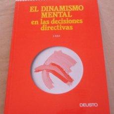 Libros de segunda mano: EL DINAMISMO MENTAL EN LAS DECISIONES DIRECTIVAS - J. ADAIR - DEUSTO.. Lote 20679864
