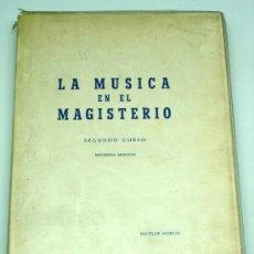 Libros de segunda mano: LA MÚSICA EN EL MAGISTERIO MATILDE MURCIA SEGUNDO CURSO ED MUSIGRAF ARABI 1971. Lote 20722692
