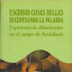 Libros de segunda mano: ESCRIBIR COSAS BELLAS RECUPERANDO LA PALABRA. VARIOS AUTORES. EDITORIAL REVOLUCIÓN. 1985. Lote 24932878