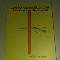 Libros de segunda mano: LA ESCUELA MULTICULTURAL. UN RETO PARA EL PROFESORADO (J.A.JORDÁN) ED. PAIDÓS (1994). Lote 26751892