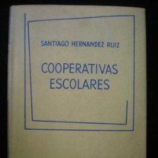 Libros de segunda mano: LIBRO. ENSAYO. EDUCACIÓN. COOPERATIVAS ESCOLARES. SANTIAGO HERNÁNDEZ RUIZ. MADRID. 1965.. Lote 26889606