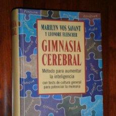 Libros de segunda mano: GIMNASIA CEREBRAL POR MARILYN VOS SAVANT Y LEONORE FLEISCHER DE CÍRCULO DE LECTORES, BARCELONA 1998. Lote 27649877