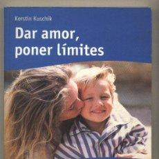 Libros de segunda mano: DAR AMOR, PONER LÍMITES. KERSTIN KUSCHIK. RBA PRÁCTICA. TRADUCCIÓN FRANCESC MIRALLES.. Lote 36054838