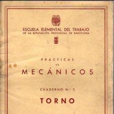 Libros de segunda mano: CATALOGO LIBRO DE PRACTICAS D MECANICOS - TORNO - ESCUELA ELEMENTAL DE TRABAJO 1949. Lote 27732549