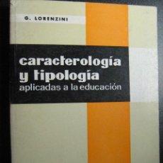 Libros de segunda mano - CARACTEROLOGÍA Y TIPOLOGÍA APLICADAS A LA EDUCACIÓN. LORENZINI, G. 1974 - 27867092