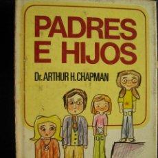 Libros de segunda mano: PADRES E HIJOS. CHAPMAN, ARTHUR H. 1974.. Lote 28003662