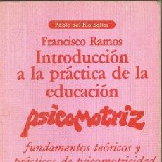 Libros de segunda mano: INTRODUCCION A LA PRACTICA DE LA EDUCACION PSICOMOTRIZ - FRANCISCO RAMOS - 1979. Lote 28070615