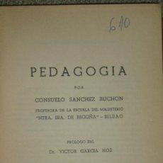 Libros de segunda mano: CONSUELO SÁNCHEZ BUCHON: PEDAGOGÍA, BILBAO, 1953.. Lote 28221320