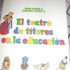 Libros de segunda mano: EL TEATRO DE TITERES EN LA EDUCACION, POR HUGO Y ENRIQUE CERDA G. - EDIT. A. BELLO - CHILE - 1989. Lote 28306906