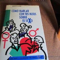 Livres d'occasion: COMO HABLAR CON TUS HIJOS SOBRE EL SEXO. Lote 28538060