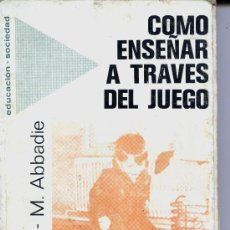 Libros de segunda mano: COMO ENSEÑAR A TRAVES DEL JUEGO. Lote 28627426