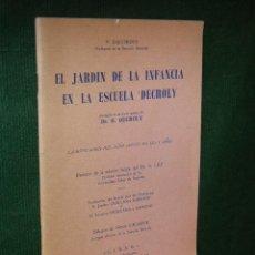 Livres d'occasion: EL JARDIN DE LA INFANCIA EN LA ESCUELA DECROLY, POR V.DECORDES. Lote 28655031