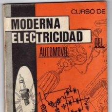 Libros de segunda mano: CURSO DE MODERNA ELECTRICIDAD DEL AUTOMOVIL -. Lote 28694973