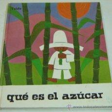 Libros de segunda mano: QUÉ ES EL AZÚCAR- AMELIA BENET-COLECCION TE DIRÉ-EDITORIAL TEIDE- AÑO 1970. Lote 28763761