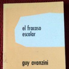 Libros de segunda mano: EL FRACASO ESCOLAR;GUY AVANZINI;HERDER 1979. Lote 28942816