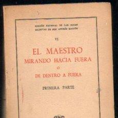 Libros de segunda mano: EL MAESTRO MIRANDO HACIA FUERA O DE DENTRO A FUERA. PRIMERA PARTE (A-PED-457). Lote 29033710