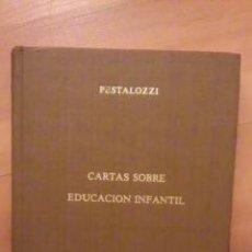 Libros de segunda mano: PESTALOZZI: CARTAS SOBRE EDUCACIÓN INFANTIL (BARCELONA 1982). Lote 29240939