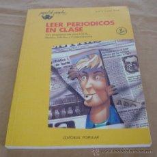 Libros de segunda mano: LEER PERIODICOS EN CLASE, UNA PROGRAMACION E.G.B., MEDIAS, ADULTOS Y COMPENSATORIA.. Lote 29310525