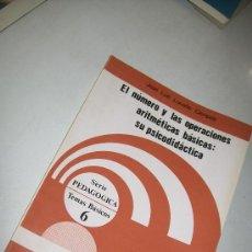 Libros de segunda mano: EL NÚMERO Y LAS OPERACIONES ARITMÉTICAS BÁSICAS: SU PSICODIDÁCTICA-JOSÉ LUIS LUCEÑO CAMPOS-1986-. Lote 29499283
